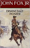 Erskine Dale: Pioneer