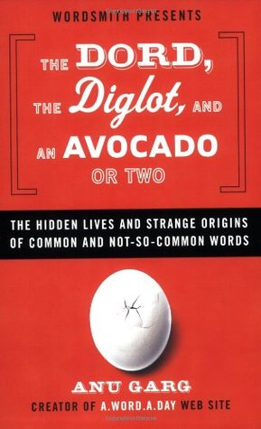 The Dord, the Diglot, and an Avocado or Two by Anu Garg
