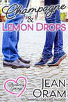 Champagne and Lemon Drops by Jean Oram