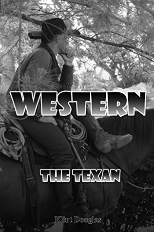 Western: The Texan (Western, Western Books, Western Fiction, Historical, Historical Fiction, Western Books, Wild West, Historical Westerns, Sheriff)