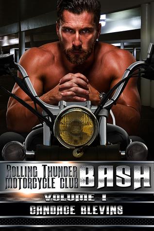 Bash: Volume I (Rolling Thunder Motorcycle Club, #3)