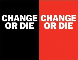 Change or Die by Alan Deutschman