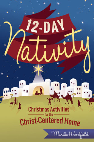 12-Day Nativity: Christmas Activities for a Christ-Centered Home