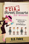 CIA Street Smarts for Women by B.D. Foley