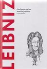 Leibniz: En el mejor de los mundos posibles(Biblioteca Descubrir la Filosofía, #29)