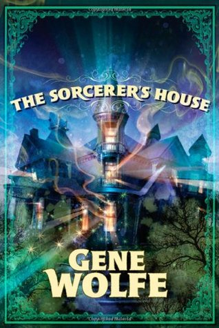 Image result for the sorcerer's house gene wolfe