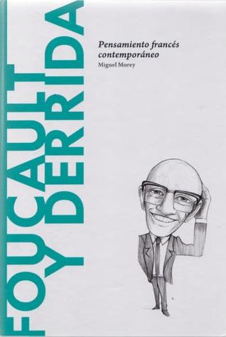 Foucault y Derrida: Pensamiento francés contemporáneo