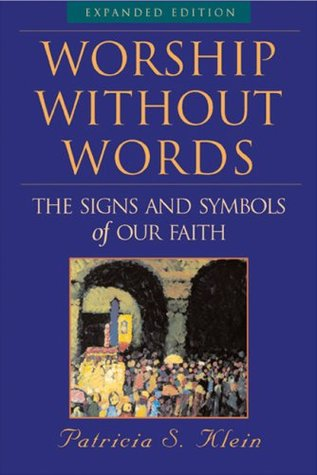 Worship Without Words by Patricia S. Klein