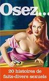 Osez 20 histoires de faits-divers sexuels by Collectif