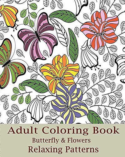 Adult Coloring Book: Butterfly & Flowers Relaxing Patterns