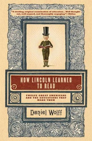 How Lincoln Learned to Read by Daniel Wolff