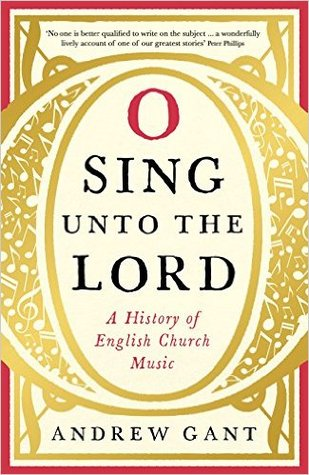 O Sing Unto the Lord: A History of English Church Music: A History of English Church Music