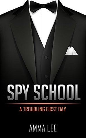 A Troubling First Day (Spy School #1)