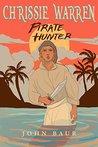 Chrissie Warren: Pirate Hunter
