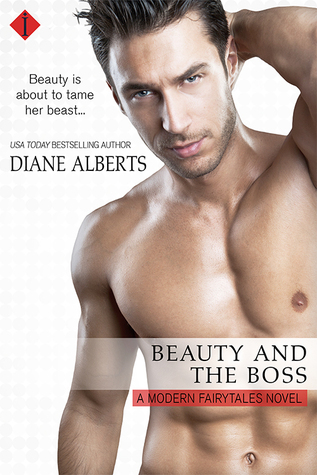 Review⎜Beauty and the Boss (Modern Fairytale #1) by Diane Alberts