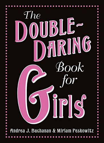 The Double-Daring Book for Girls