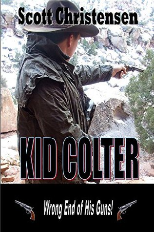 Wrong End of His Guns(Kid Colter 1)