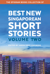Best New Singaporean Short Stories: Volume Two