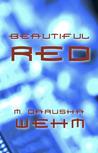 Beautiful Red by M. Darusha Wehm