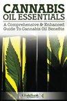 Cannabis Oil Essentials: A Comprehensive & Enhanced Guide to Cannabis Oil Benefits