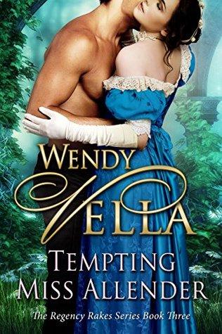 Tempting Miss Allender (Regency Rakes, #3)