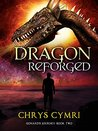 Dragon Reforged (Gonard's Journey #2)