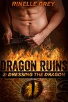 Dressing the Dragon (Dragon Ruins, #2)