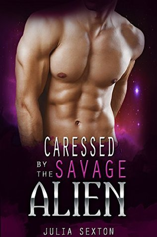 Caressed By The Savage Alien (Arcturus Mates, #5)