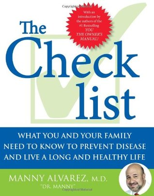 The Checklist: What You and Your Family Need to Know to Prevent Disease and Live a Long and Healthy Life