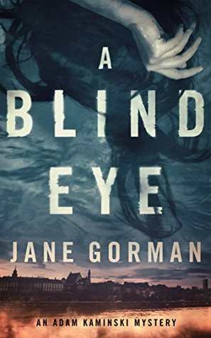 A Blind Eye Adam Kaminski 1 By Jane Gorman