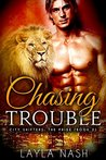 Chasing Trouble  (City Shifters: the Pride, #2)