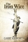 The Iron Wire: A ...