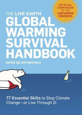 The Live Earth Global Warming Survival Handbook by David de Rothschild
