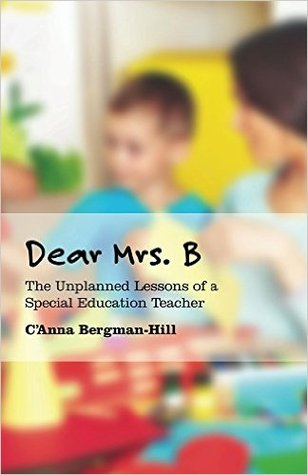 Dear Mrs. B: The Unplanned Lessons of a Special Education Teacher