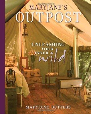 MaryJane's Outpost: Unleashing Your Inner Wild