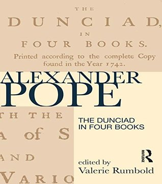 The Dunciad in Four Books (Longman Annotated Texts)