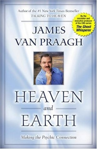 Heaven and Earth by James Van Praagh