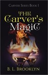 The Carver's Magic (Carvers, #1)