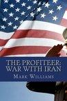 The Profiteer: War with Iran