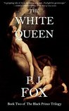 The White Queen (The Black Prince Trilogy, #2)