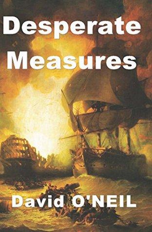 Desperate Measures: A Royal Navy Sea War Thriller