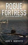 Rogue Fortress (Rogue Submarine Book 6)