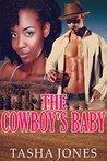The Cowboy's Baby by Tasha Jones