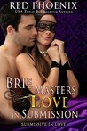 Brie Masters Love in Submission: Submissive in Love (Brie #3)