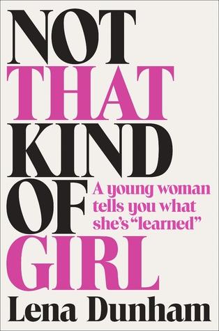 not-that-kind-of-girl-a-young-woman-tells-you-what-she-s-learned