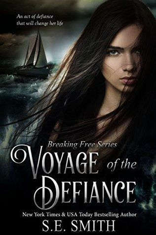 Voyage of the Defiance (Breaking Free #1) - S.E. Smith