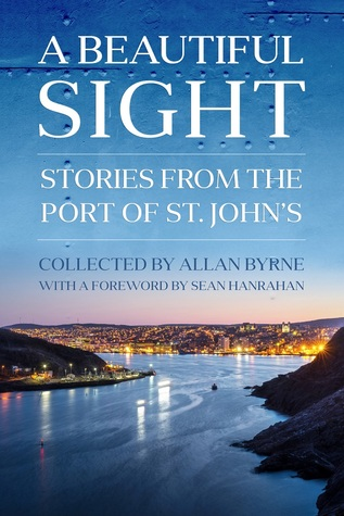 A Beautiful Sight: Stories from the Port of St. John's