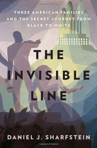 The Invisible Line by Daniel J. Sharfstein