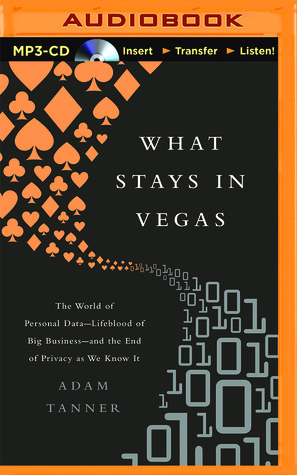 What Stays In Vegas The World Of Personal Data Lifeblood Of Big
