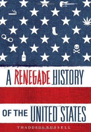Book Review: Thaddeus Russell's A Renegade History of the United States